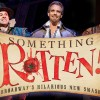 Looking for a Laugh this Holiday Season? Go See Something Rotten!