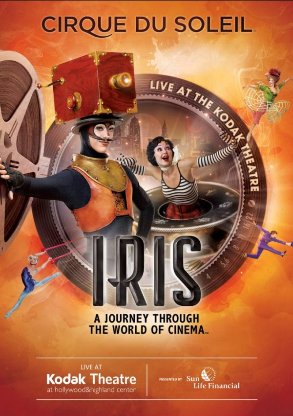 A Must See: Cirque Du Soleil IRIS-A Journey Through The World of Cinema