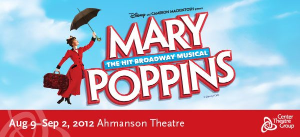GIVEAWAY: 4 Tickets to Mary Poppins at the Ahmanson Theatre ($300 value) on Thursday, August 9th at 7:30pm